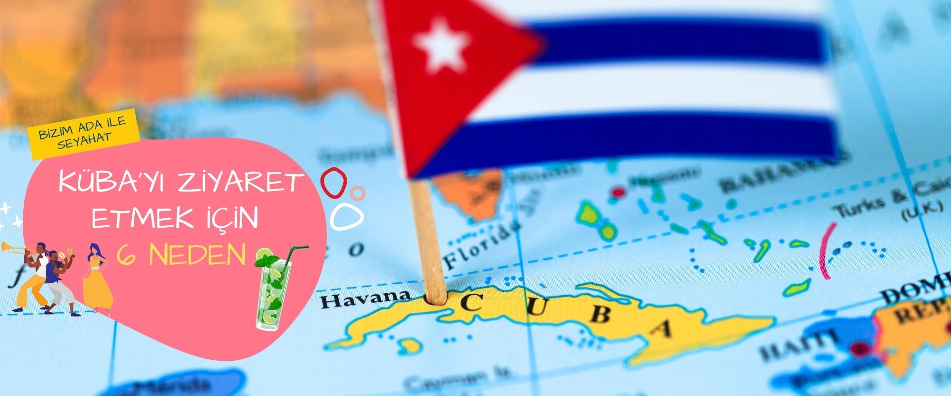 Küba'yı ziyaret etmek için 6 neden